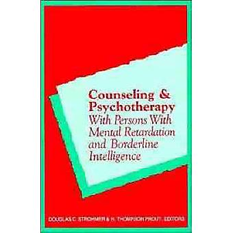 Counseling and Psychotherapy with Persons with Mental Retardation and Borderline Intelligence by Strohmer & Douglas C.