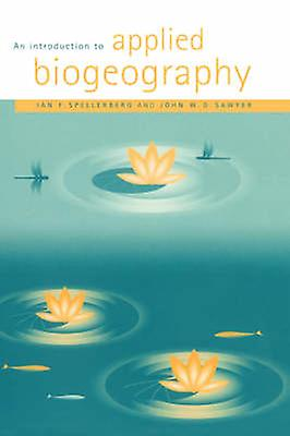An Introduction to Applied Biogeography by Spellerberg & Ian F.