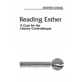 Reading Esther A Case for the Literary Carnivalesque by Craig & Kenneth M. & Jr.