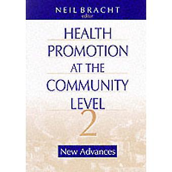 Health Promotion at the Community Level New Advances by Bracht & Neil
