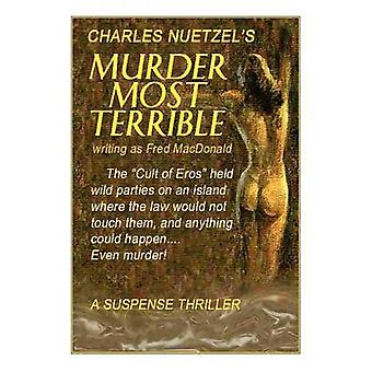 Murder Most Terrible by Nuetzel & Charles