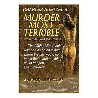 Mord mest forfærdelige af Nuetzel & Charles