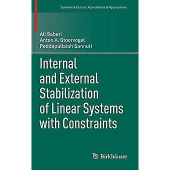 Internal and External Stabilization of Linear Systems with Constraints by Saberi & Ali