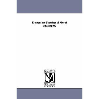 Elementary Sketches of Moral Philosophy. by Smith & Sydney