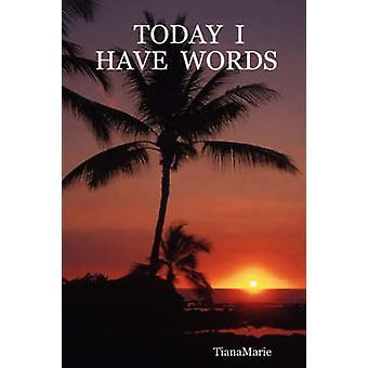 Idag har jag ord av TianaMarie &