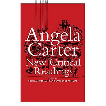 Angela Carter New Critical Readings by Andermahr & Sonya