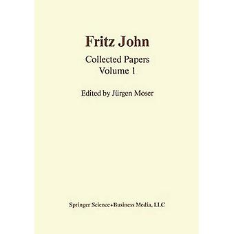 Fritz John Collected Papers Volume 1 by Moser & J.