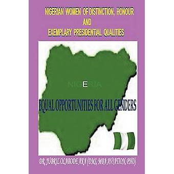 Nigerianske kvinder skelnen ære og eksemplarisk Presidential kvaliteter lige muligheder for alle køn hvid sorte eller farvede mennesker af Aka & Maliks Flemmings