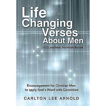 LifeChanging Verses about Men Encouragement for Christian Men to Apply Gods Word with Conviction by Arnold & Carlton Lee