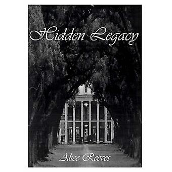 Hidden Legacy by Reeves & Alice