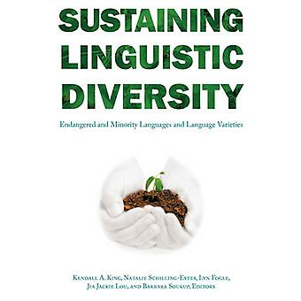 Sustaining Linguistic Diversity Endangered and Minority Languages and Language Varieties by King & Kendall A.