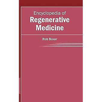 Encyclopedia of Regenerative Medicine by Boxer & Rob