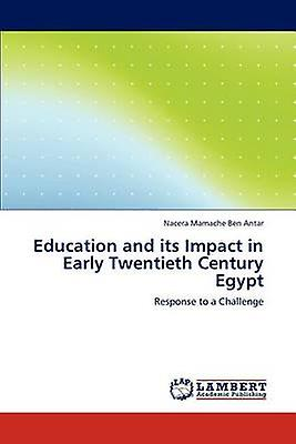 Education and its Impact in Early Twencravateth Century Egypt by Mamache Ben Antar & Nacera