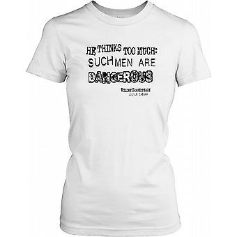 He Thinks Too Much - Julius Ceasar - William Shakespeare Ladies T Shirt