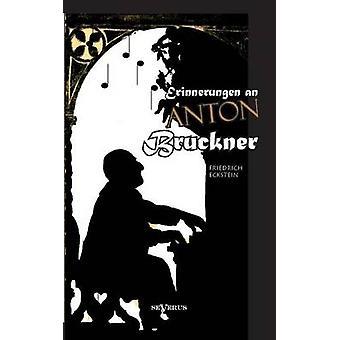 Erinnerungen an Anton Bruckner by Eckstein & Friedrich