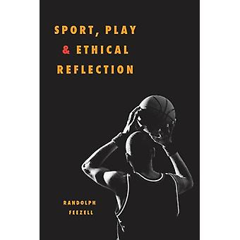 Desporto - jogo - e reflexão ética por Randolph Feezell - 978025207