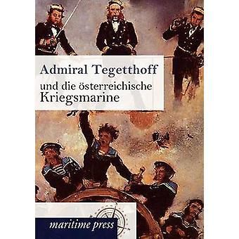 Admiral Tegetthoff und die sterreichische Kriegsmarine by unbekannt
