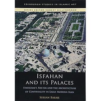Isfahan e seus palácios - arte de governar - Shi'Ism e a arquitetura de