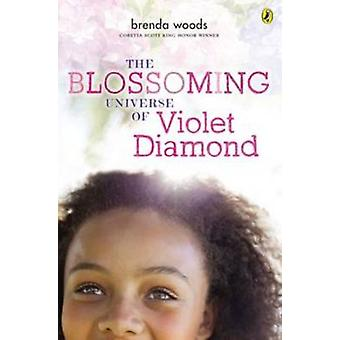 The Blossoming Universe of Violet Diamond by Brenda Woods - 978014751