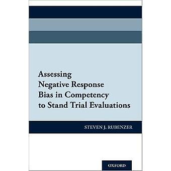 Assessing Negative Response Bias in Competency to Stand Trial Evaluat