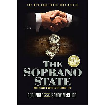 The Soprano State - New Jersey's Culture of Corruption by Bob Ingle -