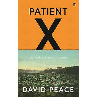 Patient X - The Case-Book of Ryunosuke Akutagawa by David Peace - 9780