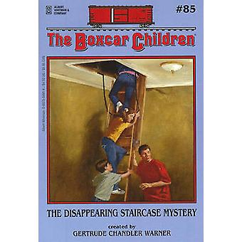 The Disappearing Staircase Mystery by Gertrude Chandler Warner - 9780
