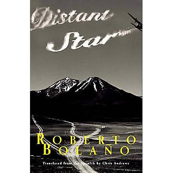 Distant Star by Roberto Bolano - Chris Andrews - 9780811215862 Book