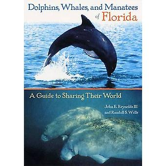 Dolphins - Whales - and Manatees of Florida - A Guide to Sharing Their