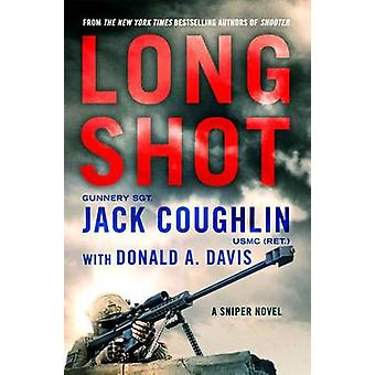 Long Shot - A Sniper Novel by Jack Coughlin - Donald A Davis - 9781250