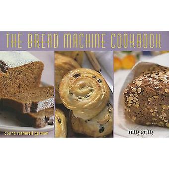 The Bread Machine Cookbook - 2013 by Donna Rathmell German - 978158979