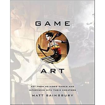 Game Art - Art from 40 Video Games and Interviews with Their Creators