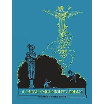 A Midsummer Night's Dream by William Shakespeare - W. Heath Robinson