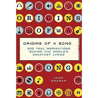 Origins of a Song by Jake Grogan - 9781604337754 Book