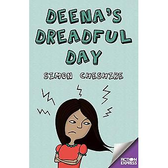 Deena's Dreadful Day by Simon Cheshire - 9781783225699 Book