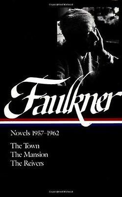 Novels 1957-1962 by William Faulkner - 9781883011697 Book