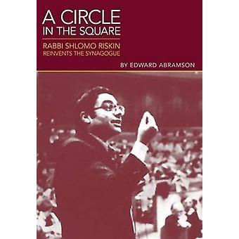 A Circle in the Square - Rabbi Shlomo Riskin Reinvents the Synagogue b