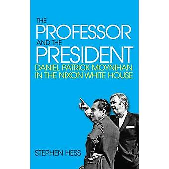 Professor and the President by Stephen Hess
