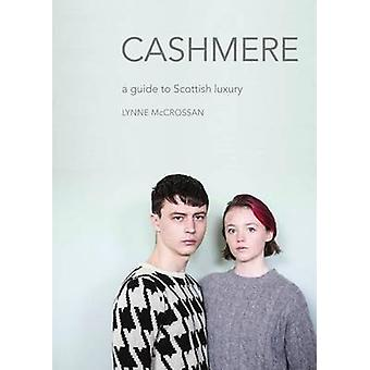 Cashmere - A Guide to Scottish Luxury by Lynne McCrossan - 97819107455