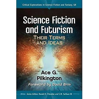 Science Fiction and Futurism: Their Terms and Ideas (Critical Explorations� in Science Fiction and Fantasy)