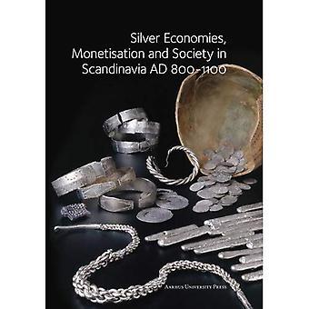 Silver Economies, Monetisation & Society in Scandinavia, AD 800-1100