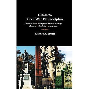 Guide to Civil War Philadelphia
