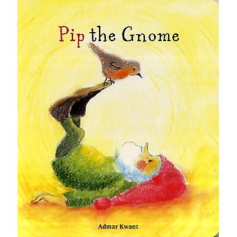 Pip the Gnome (Hardcover) by Kwant Admar