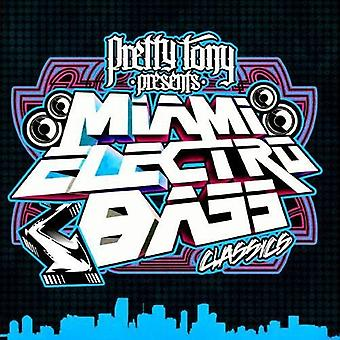 Bella Tony Presents Miami Electro Bass Classics - Pretty Tony presenta Miami Electro Bass Classics [CD] USA importare