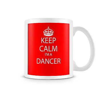 Keep Calm I'm A Dancer Printed Mug