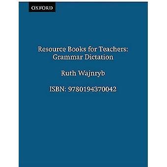 Grammar Dictation by Ruth Wajnryb - Alan Maley - 9780194370042 Book