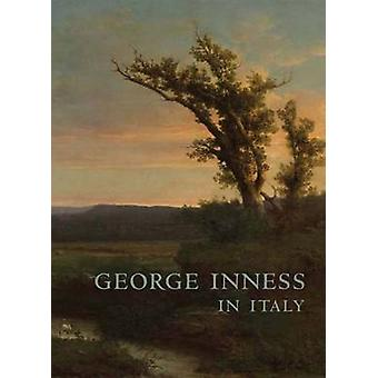George Inness in Italy by Mark D. Mitchell - Judy Dion - 978030017116