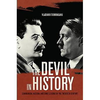 The Devil in History - Communism - Fascism - and Some Lessons of the T