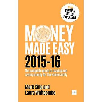 Money Made Easy 2015-16 - The Complete Guide to Making and Saving Mone