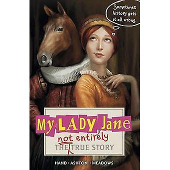 Min Lady Jane - en inte helt sann historia av Cynthia Hand - Jodi Mead
